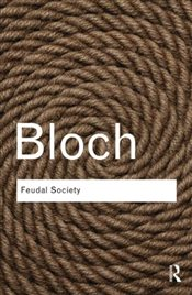 Feudal Society - Bloch, Marc