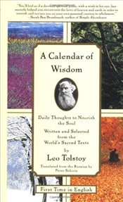 Calendar of Wisdom : Daily Thoughts to Nourish the Soul - Tolstoy, Lev Nikolayeviç