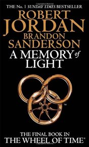 Memory Of Light : Wheel of Time 14 - Jordan, Robert