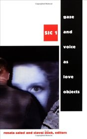 Gaze and Voice as Love Objects (Sic Series) - Salecl, Renata