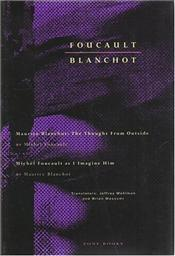Foucault / Blanchot : Maurice Blanchot -The Thought From Outside; Michel Foucault - As I Imagine Him - Foucault, Michel