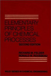 Elementary Principles of Chemical Process 2E - Felder, Richard M.