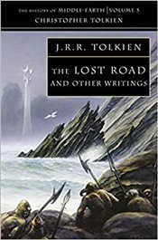 Lost Road and  Other Writings : History of Middle-Earth Book 5 - Tolkien, J. R. R.