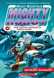 Ricky Ricottas Mighty Robot : The Mecha Monkeys from Mars - Pilkey, Dav