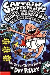 Captain Underpants and the Big, Bad Battle of the Bionic Booger Boy Part 2: The Revenge of the Ridic - Pilkey, Dav