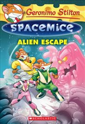 Geronimo Stilton : Spacemice : Alien Escape - Stilton, Geronimo