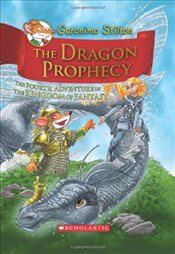 Geronimo Stilton : The Dragon Prophecy (Kingdom of Fantasy #4) - Stilton, Geronimo