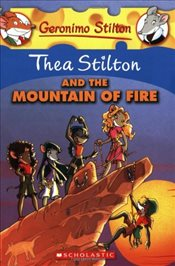 Geronimo Stilton : Thea Stilton and the Mountain of Fire - Stilton, Thea
