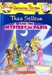 Geronimo Stilton : Thea Stilton and the Mystery in Paris - Stilton, Thea