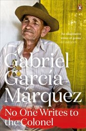 No One Writes to the Colonel - Marquez, Gabriel Garcia