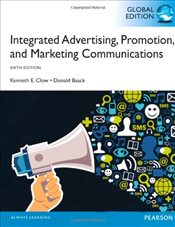 Integrated Advertising, Promotion and Marketing Communications 6e PGE Plus MyMarketingLab - Clow, Kenneth E.