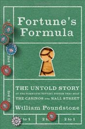 Fortunes Formula: The Untold Story of the Scientific Betting System That Beat the Casinos and Wall  - Poundstone, William