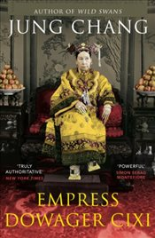 Empress Dowager Cixi : The Concubine Who Launched Modern China - Chang, Jung