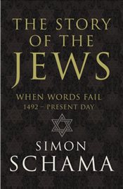 Story of the Jews : When Words Fail - Schama, Simon