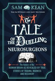 Tale of the Duelling Neurosurgeons - Kean, Sam