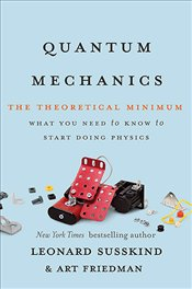 Quantum Mechanics : The Theoretical Minimum - Susskind, Leonard