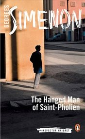 Hanged Man of Saint-Pholien : Inspector Maigret 3 - Simenon, Georges
