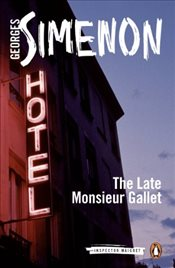 Late Monsieur Gallet : Inspector Maigret 2 - Simenon, Georges