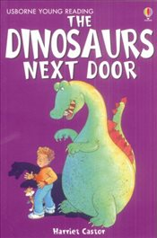 Dinosaur Next Door (Young Reading Level 1) - Castor, Harriet