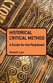 Historical Critical Method : A Guide for the Perplexed  - Law, David R.