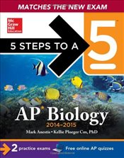 5 Steps to a 5 AP Biology, 2014-2015 Edition (5 Steps to a 5 on the Advanced Placement Examinations) - Anestis, Mark