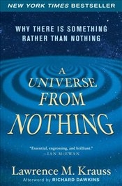 Universe from Nothing : Why There Is Something Rather Than Nothing - Krauss, Lawrence M.