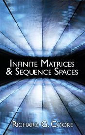 Infinite Matrices and Sequence Spaces  - Cooke, Richard