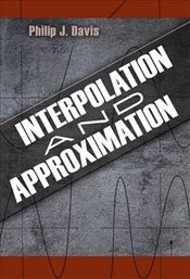 Interpolation and Approximation  - Davis, Philip J.
