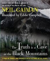 Truth Is a Cave in the Black Mountains - Gaiman, Neil