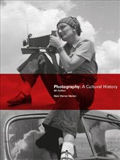Photography : A Cultural History - Marien, Mary Warner