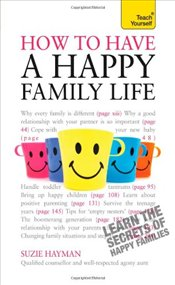 Have a Happy Family Life : Teach Yourself - Hayman, Suzie