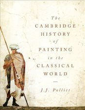 Cambridge History of Painting in the Classical World - Pollitt, J. J.