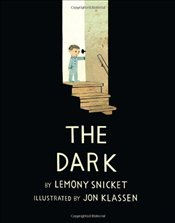 Dark : Bccb Blue Ribbon Picture Book Awards - Snicket, Lemony