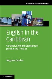 English in the Caribbean : Variation, Style and Standards in Jamaica and Trinidad - Deuber, Dagmar