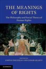 Meanings of Rights : The Philosophy and Social Theory of Human Rights - Douzinas, Costas