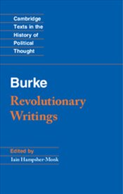 Revolutionary Writings : Reflections on the Revolution in France and the First Letter on a Regicide  - Burke, Edmund