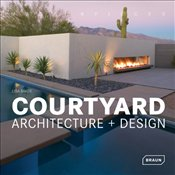 Masterpieces : Courtyard Architecture + Design - Baker, Lisa