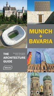 Munich + Bavaria : The Architecture Guide  - Baumeister, Nicolette