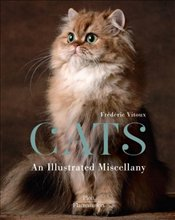 Cats : An Illustrated Miscellany - Vitoux, Frederic