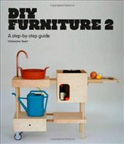 DIY Furniture 2 : A step-by-step guide - Stuart, Christopher