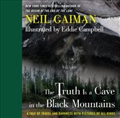 Truth is a Cave in the Black Mountains : A Tale of Travel and Darkness with Pictures of All Kinds - Gaiman, Neil