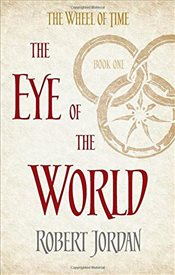 Eye Of The World : Wheel of Time 1 - Jordan, Robert
