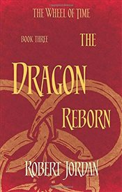 Dragon Reborn : Wheel of Time 3 - Jordan, Robert