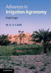 Advances in Irrigation Agronomy : Fruit Crops - Carr, M. K. V.