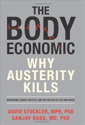 Body Economic : Why Austerity Kills - Stuckler, David
