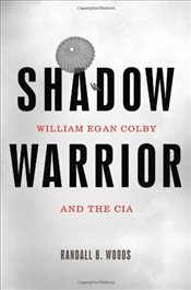 Shadow Warrior : William Egan Colby and the CIA - Randall, Woods