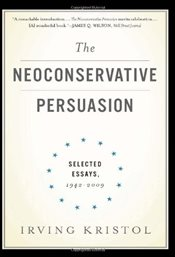 Neoconservative Persuasion - Kristol, Irving