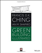 Green Building Illustrated - Ching, Francis D. K.