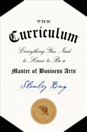 Curriculum : Everything You Need to Know to Be a Master of Business Arts - Bing, Stanley