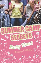 Party Time! (Summer Camp Secrets) - Morgan, Melissa J.